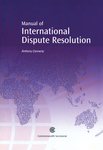 A Manual of International Dispute Resolution