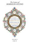 The Letters of Marsilio Ficino: Volume 9