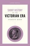 Short History of the Victorian Era