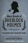 More Rivals of Sherlock Holmes