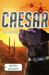 Caesar the War Dog: Operation Green Parrot