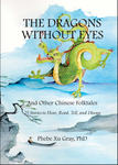 The Dragons without Eyes and Other Chinese Folktales