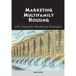 Marketing Multifamily Housing with Integrated Marketing Strategies