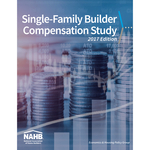 Single-Family Builder Compensation Study, 2017 Edition