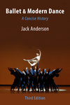 Ballet & Modern Dance: A Concise History
