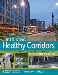 Building Healthy Corridors: Transforming Urban and Suburban Arterials into Thriving Places