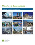 Mixed-Use Development: Nine Case Studies of Complex Projects