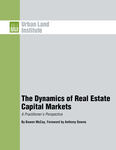 The Dynamics of Real Estate Capital Markets