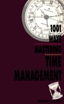 1001 Ways Mastering Time Management