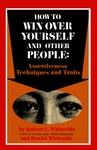 How To Win Over Yourself and Other People: Assertiveness Techniques and Traits