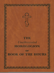 The Unabbreviated Horologion or Book of the Hours