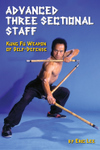 Advanced Three Sectional Staff: Kung Fu Weapon of Self-Defense