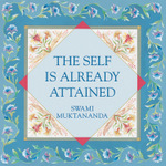 The Self Is Already Attained
