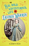 Big, Bold, Adventurous Life of Lavinia Warren, The