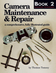 Camera Maintenance & Repair, Book 1: Fundamental Techniques