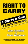 Right To Carry: I Carry a Gun a Cop is too Heavy