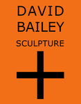 David Bailey: Sculpture +