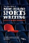 The Awa Book of New Zealand Sports Writing