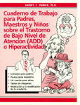 Cuaderno de trabajo para padres, maestros y niños sobre el trastorno de bajo nivel de atencion