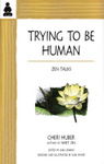 Trying to Be Human