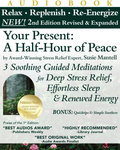 Your Present: A Half-Hour of Peace, 2nd Edition Revised and Expanded