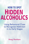 How to Spot Hidden Alcoholics