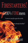 FIRESTARTERS! God's FIREmen