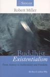 Buddhist Existentialism