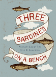 Three Sardines on a Bench