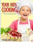 Your Kids: Cooking!