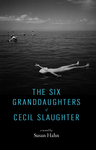 The Six Granddaughters of Cecil Slaughter