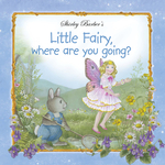 Little Fairy, Where Are You Going?