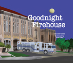 Goodnight Firehouse