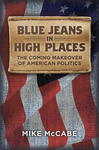 Blue Jeans in High Places, The Coming Makeover of American Politics
