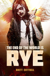 The End of the World Is Rye