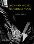 Richard Nickel Dangerous Years
