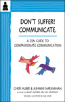 Don't Suffer, Communicate!