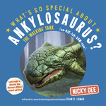 What's So Special About Ankylosaurus?