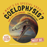 What's So Special About Coelophysis?
