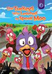 The Turkeys Who Learned to Speak Moo