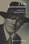 A Life Remembered: A Memoir of Anew McMaster