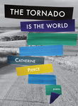 The Tornado Is the World