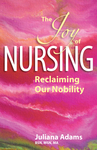 The Joy of Nursing Reclaiming Our Nobility