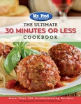 Mr. Food Test Kitchen - The Ultimate 30 Minutes or Less Cookbook