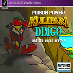 Kulipari: Poison Power! Dingo and the Super Arrow