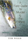 A Field Guide to Murder & Fly Fishing