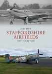 Staffordshire Airfields Through Time