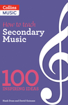 100 Ideas for Secondary Teachers: Outstanding Music Department