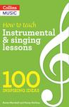 100 Ideas for Music: Instrumental & Singing Teaching