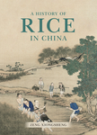 A History of Rice in China